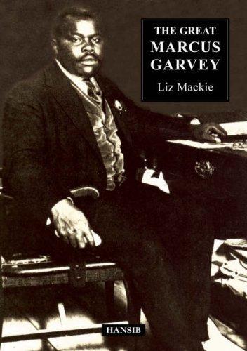 Great Marcus Garvey, The by Liz Mackie (2008-01-07)