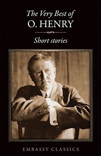 The Very Best Short Stories Of O Henry English Edition