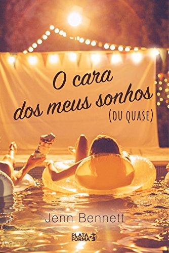 O cara dos meus sonhos (ou quase) (Portuguese Edition) por Jenn Bennett