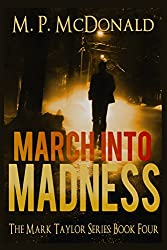 March Into Madness: (A Psychological Thriller) (The Mark Taylor Series Book 4) (English Edition)