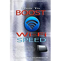 Wi-Fi: How To Boost Wi-Fi Speed, DIY Hacks To Increase Speed, How To Boost Wi-Fi Speed, Increasing Internet Router Speed, Solving Broadband Speed Problems