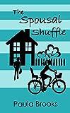The Spousal Shuffle by Paula Brooks