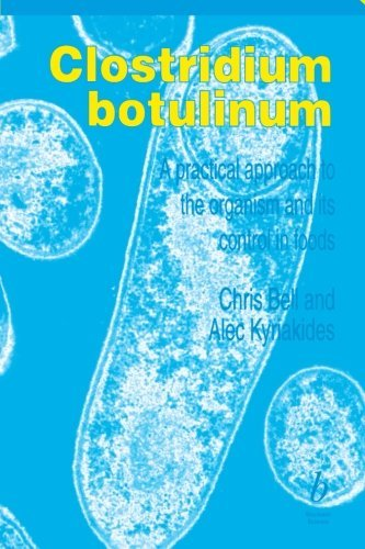 CLOSTRIDIUM BOTULINUM: A PRACTICAL APPROACH TO THE ORGANISM AND ITS CONTROL IN FOODS (PRACTICAL FOOD MICROBIOLOGY) - GREENLIGHT BY BELL, CHRIS (AUTHOR)PAPERBACK