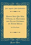 Telecharger Livres Honny Soit Qui Mal y Pense Ou Histoires Des Filles Celebres Du Xviiie Siecle Ire Et IIe Partie Classic Reprint (PDF,EPUB,MOBI) gratuits en Francaise