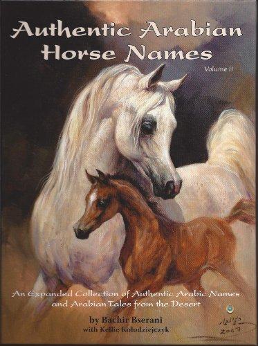 Authentic Arabian Horse Names Volume II (Horse Books Arabian)
