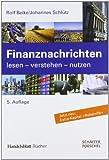Finanznachrichten lesen ? verstehen ? nutzen: Ein Wegweiser durch Kursnotierungen und Marktberichte - Rolf Beike, Johannes Schlütz