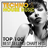 Techno & House Music Top 100 Best Selling Chart Hits (2hr DJ Mix)