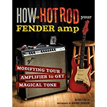 Falla Jeffrey How To Hot Rod Your Fender Amp Bam Bk