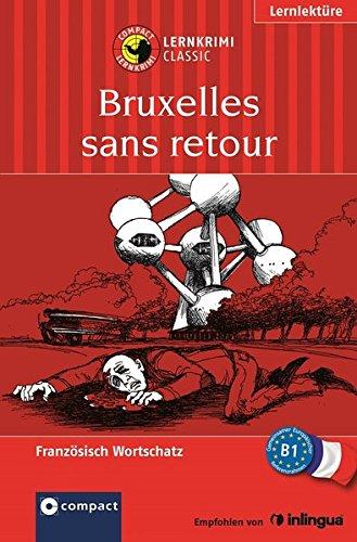 Bruxelles sans retour: Compact Lernkrimi. Französisch Grundwortschatz - Niveau B1