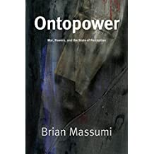 Ontopower: War, Powers, and the State of Perception