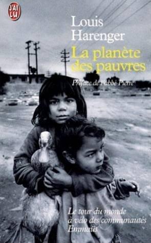La Planète des pauvres. Le tour du monde à vélo des communautés Emmaüs par Michel Friedman, Emmaüs international, Abbé Pierre