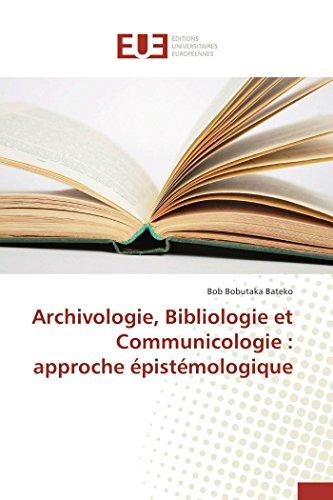 Archivologie, bibliologie et communicolo...