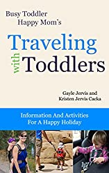 Traveling With Toddlers: Information and Activities for a Happy Holiday (Busy Toddler, Happy Mom Book 3) (English Edition)