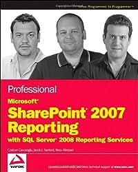Professional Microsoft SharePoint 2007 Reporting with SQL Server 2008 Reporting Services 1st edition by Cavusoglu, Coskun, Sanford, Jacob J., Alirezaei, Reza (2009) Taschenbuch