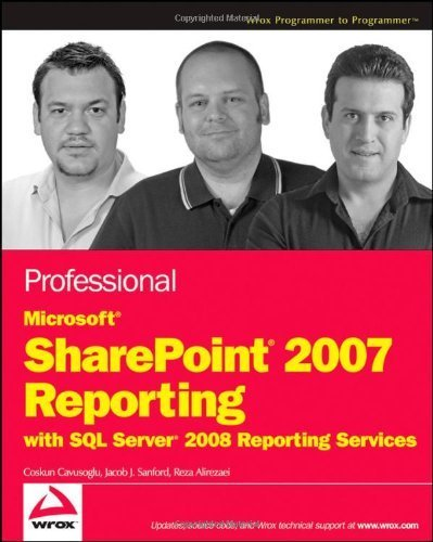 Professional Microsoft SharePoint 2007 Reporting with SQL Server 2008 Reporting Services 1st edition by Cavusoglu, Coskun, Sanford, Jacob J., Alirezaei, Reza (2009) Taschenbuch