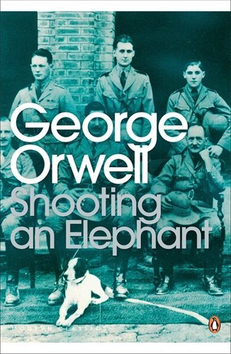 Shooting an Elephant: And Other Essays (Penguin Modern Classics) by Orwell, George (June 5, 2003) Paperback