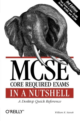 MCSE Core Required Exams in a Nutshell: The required 70: 290, 291, 293 and 294 Exams por William R. Stanek