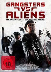 Gangsters versus Aliens - Im Kampf gegen die Zombie-Aliens [Director's Cut]