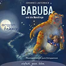Babuba und die Mondlinge (Babuba 1): Phantasiereisen zum Entspannen und Einschlafen