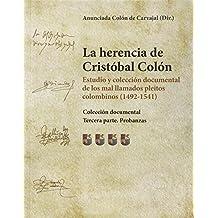 La herencia de Cristóbal Colón. Estudio y colección documental de los mal llamados pleitos colombinos (1492-1541)
