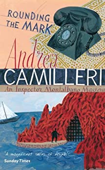 Rounding the Mark (The Inspector Montalbano Mysteries Book 7) by [Camilleri, Andrea]