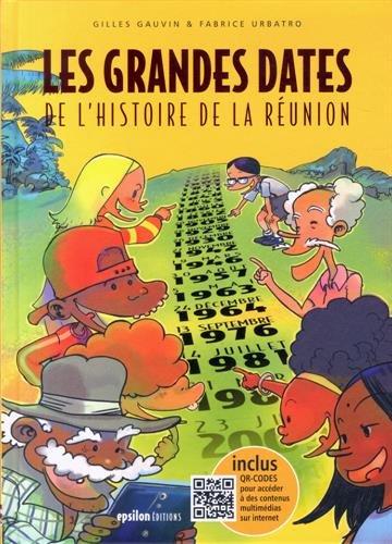 Les Grandes Dates de l'Histoire de la Reunion (Version Creole)