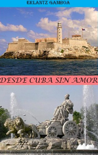 DESDE CUBA SIN AMOR par  erlantz gamboa