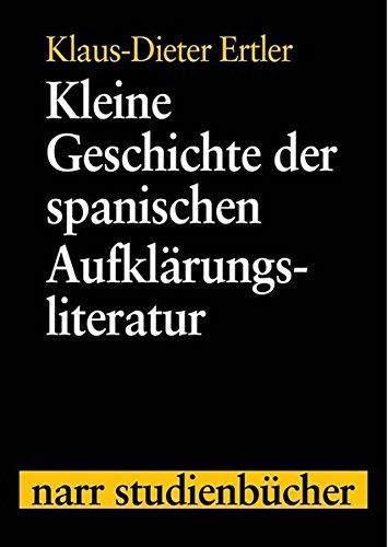 Kleine Geschichte der spanischen Aufklärungsliteratur (Narr Studienbücher)