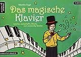 Das magische Klavier: Leichte, zauberhafte Stücke zum auswendig Spielen für Kinder. Spielbuch für Piano. Einfache Klavierstüc