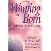 Wanting to Be Born: The Cry of the Soul