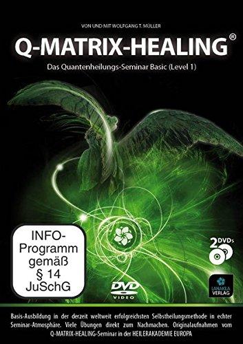 Q-Matrix-Healing Basic - Das ultimative Quantenheilungs-Seminar mit echter Workshop-Athmosphäre [2 DVDs]
