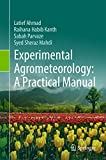 Experimental Agrometeorology: A Practical Manual (English Edition)