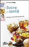 Telecharger Livres Sucre et sante (PDF,EPUB,MOBI) gratuits en Francaise