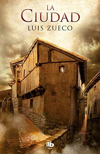 La ciudad (Trilogía medieval 2) (MAXI) por Luis Zueco