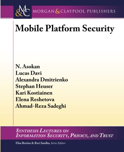 Mobile Platform Security (Synthesis Lectures on Information Security, Privacy, and Trust, Band 9)