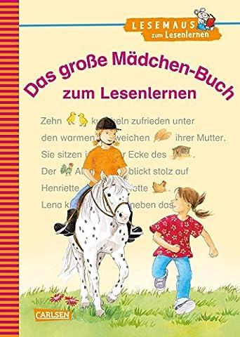 LESEMAUS zum Lesenlernen Sammelbände: Das große Mädchen-Buch zum Lesenlernen: Einfache