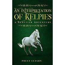 The Interpretation of Kelpies (Iona Adair Scottish Mysteries Book 3)