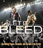 Let It Bleed: The Rolling Stones, Altamont, and the End of the Sixties (English Edition)