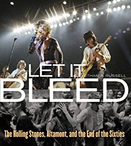 Let It Bleed: The Rolling Stones, Altamont, and the End of the Sixties (English Edition) par [Van der Leun, Gerard]