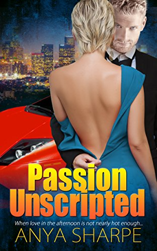Passion Unscripted by [Sharpe, Anya]