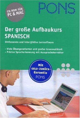PONS Der große Aufbaukurs Spanisch (PC+MAC) (Lernen-programme Spanisch)