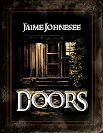 Doors (English Edition) eBook: Jaime Johnesee, Jeffrey Kosh, Leigh M