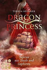 Dragon Princess 2: Inferno aus Staub und Saphiren: Drachen-Liebesroman für Fans von starken Heldinnen und Märc