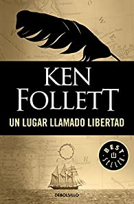 Un lugar llamado libertad par Ken Follett