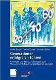 Expert Marketplace -  Florian Kunze  - Generationen erfolgreich führen: Konzepte und Praxiserfahrungen zum Management des demographischen Wandels (uniscope. Publikationen der SGO Stiftung)