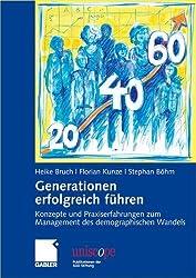 Generationen erfolgreich führen: Konzepte und Praxiserfahrungen zum Management des demographischen Wandels (uniscope. Publikationen der SGO Stiftung)