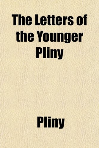 The Letters of the Younger Pliny by Pliny (2009-12-22)