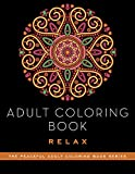 Adult Coloring Book: Relax (The Peaceful Adult Coloring Book Series)