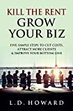 #10: Kill The Rent Grow Your Biz: Five Simple Steps To Cut Costs, Attract More Clients & Improve Your Bottom Line