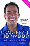 All Balls and Glitter: My Life by Craig Revel Horwood
